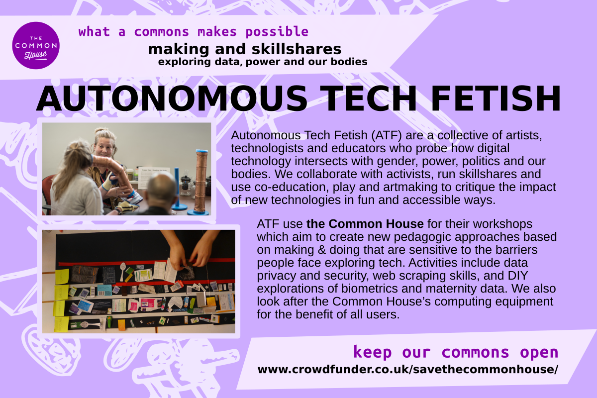 autonomous tech fetish - making and skillshares exploring data, power and our bodies